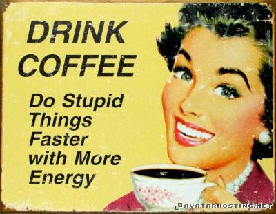 Drink Coffee D1425DrinkCoffeePosters